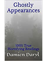Ghostly Appearances: 100% True Horrifying Readings