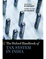 The Oxford Handbook of Tax System in India: An Analysis of Tax Policy and Governance (Oxford Handbooks)