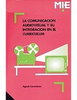 La Comunicación Audiovisual y Su Integración en el Currículum