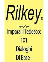 Imparare Tedesco Con 101 Dialoghi Di Base (Italian Edition)