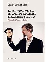 Le Carnaval Verbal D'Ascanio Celestini: Traduire Le Theatre de Narration ? Preambule D'Ascanio Celestini