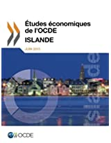 Etudes Economiques de L'Ocde: Islande 2013: Volume 2013