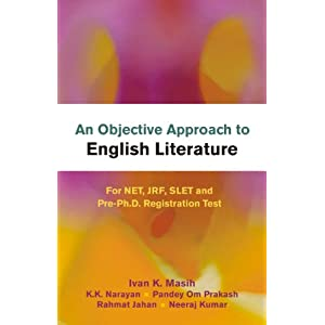 Objective Approach to English Literature for NET, JRF, SLET and Pre-Ph.D. Registration Test