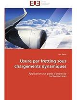 Usure Par Fretting Sous Chargements Dynamiques (Omn.Univ.Europ.)