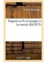 Rapport Sur La Ceramique Et La Verrerie (Arts)