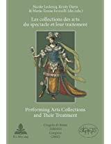Collections des Arts du Spectacle et leur Traitement Performing Arts Collections and Their Treatment: Congres de Rome SIBMAS (2002) SIBMAS Congress in Rome (2002)