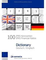 100 IFRS Kennzahlen / IFRS Financial Ratios Dictionary: Deutsch / English