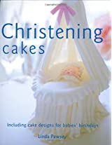 Christening Cakes: Including Cake Designs for Babies' Birthdays (Sugarcraft and Cakes for All Occasions)