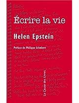 Écrire la vie: Non-fiction, vérité et psychanalyse (French Edition)