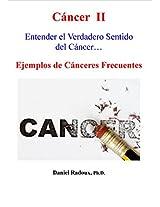 Cáncer II - Entender el verdadero sentido del cáncer... - Ejemplos de Cánceres Frecuentes. (La Nueva Medicina del Mañana nº 2) (Spanish Edition)
