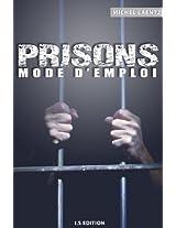 Prisons : Mode d'emploi