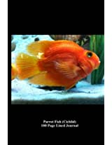 Parrot Fish (Cichlid): Blank 100 Page Lined Journal for Your Thoughts, Ideas, and Inspiration