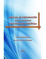 MANUAL DE PREPARACIÓN PARA EL EXAMEN DE NACIONALIDAD ESPAÑOLA (Spanish Edition)