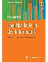 Logikkalküle in der Informatik: Wie wird Logik vom Rechner genutzt? (Studienbücher Informatik)