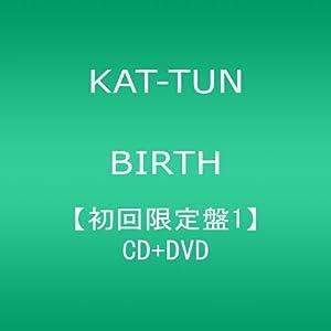 KAT-TUN BIRTH