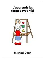 J'apprends les formes avec Kiki (J'apprends avec Kiki t. 3) (French Edition)