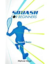 Squash For Beginners: Squash Basics