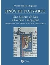 Jesús de Natzaret: una història de Déu subversiva i subjugant. L`evangeli de Lluc, escola de justícia i misericòrdia