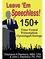 Leave 'em Speechless!: 150+ Time tested Presentation Openings/Closings