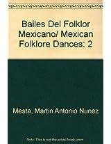 Bailes Del Folklor Mexicano/ Mexican Folklore Dances: 2
