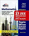 37 Years IIT-JEE Advanced + 13 Years JEE Main Topic-wise Solved Paper Mathematics