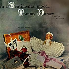 ♪In A Sentimental Mood/Tommy Dorsey | 形式: MP3 ダウンロード