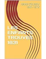 LES ENFANTS TROUVES  1831 (French Edition)