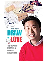 Draw on Love: Inspiring Stories of an Ordinary Person Drawing on Extraordinary Love