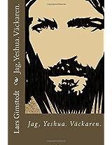 Jag, Yeshua.: Vaeckaren.