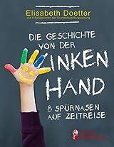 Die Geschichte Von Der Linken Hand. 8 Spurnasen Auf Zeitreise