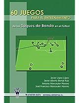 60 Juegos Para El Entrenamiento Integrado del Saque de Banda En El Futbol