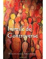 Inimile De Controverse/ Heart of Controversy