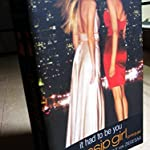CHICK-LIT / LIGHT-HEARTED : Gossip Girl: It Had To Be You by Cecily von Ziegesar