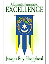 EXCELLENCE: (A Ten Act Play for Youth and Junior Youth adapted from a segment of Book Five of the Ruhi Series) (Dramatic Presentations)