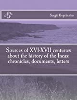 Sources of XVI-XVII centuries about the history of the Incas: chronicles, documents, letters