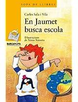 En Jaumet Busca Escola (Sopa De Libres)