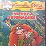 I am not supermouse