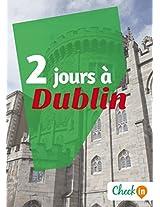 2 jours à Dublin: Un guide touristique avec des cartes, des bons plans et les itinéraires indispensables (French Edition)