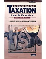 Hong Kong Taxation 2007: Law and Practice