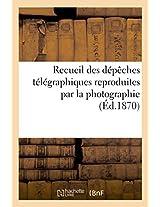 Recueil Des Depeches Telegraphiques Reproduites Par La Photographie (Savoirs Et Traditions)