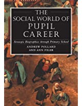 The Social World of Pupil Career: Strategic Biographies Through Primary School