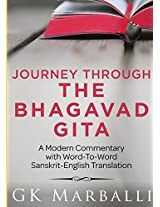 Journey Through The Bhagavad Gita - A Modern Commentary With Word-To-Word Sanskrit-English Translation