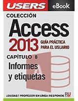 Access 2013: Informes y etiquetas (Colección Access 2013 nº 8) (Spanish Edition)