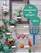 Le semainier du potager - Mars (Jardin (hors collection))