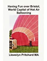 Having Fun over Bristol, World Capital of Hot Air Ballooning (Photo Albums Book 15) (Irish Edition)