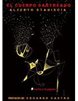 El Cuerpo Sartreano (Spanish Edition)