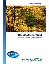 Der deutsche Wald: Zwischen Sterben und Wachstum