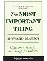 The Most Important Thing - Uncommon Sense for the Thoughtful Investor (Columbia Business School Publishing)