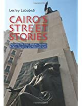 Cairo's Street Stories: Exploring the City's Statues, Squares, Bridges, Gardens, and Sidewalk Cafes