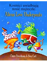 Aliens Love Underpants in Polish & English